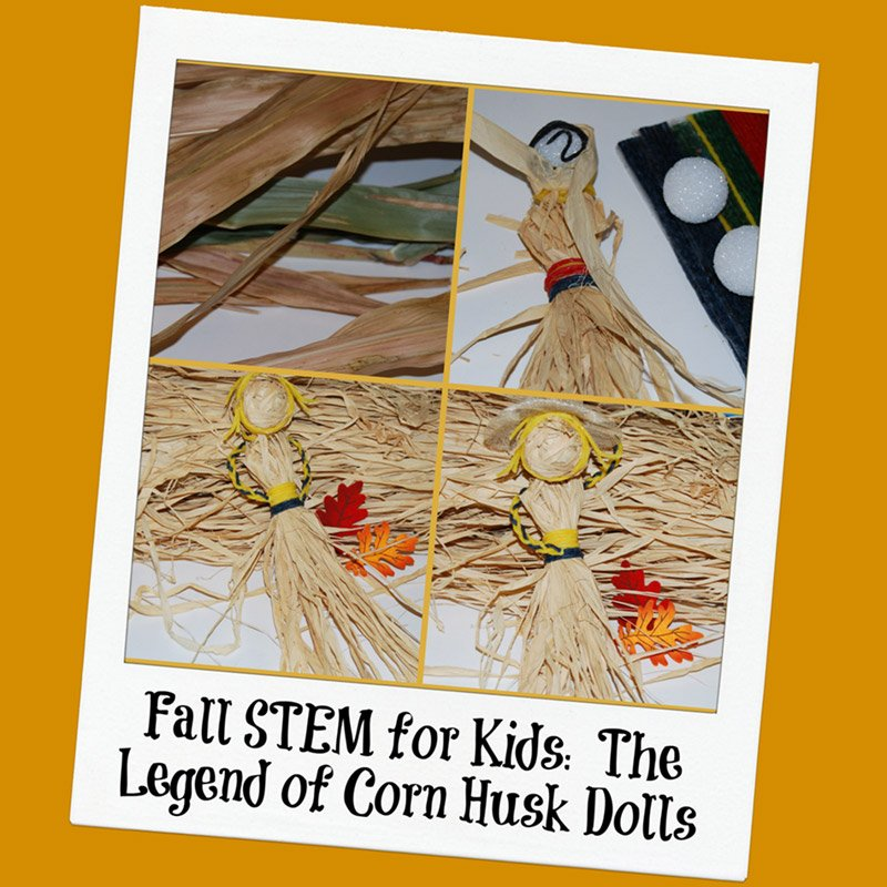Fall STEM for Kids: The Legend of Corn Husk Dolls