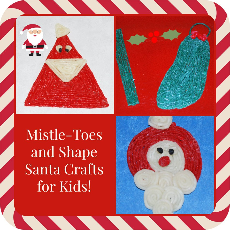 Mistle-Toes and Shape Santa Crafts for Kids!